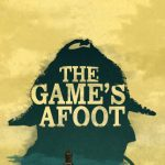 """Stage 212's Fall Production: """"The Game's Afoot"""""""