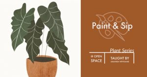 Paint & Sip: Plant Series