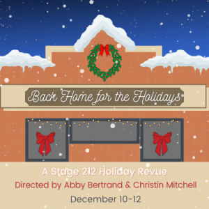 Back Home for the Holidays: A Stage 212 Holiday Re...